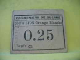 9036 - RARE BON MONNAIE. 69 DEPOT DE LYON GRANGE BLANCHE. PRISONNIERS DE GUERRE. 0,25 F - Buoni & Necessità