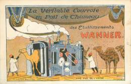Belle CPA Publicité Des Etablissements Wanner - Véritable Courroie En Poil De Chameau - Publicité