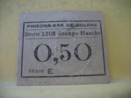 9038 - RARE BON MONNAIE. 69 DEPOT DE LYON GRANGE BLANCHE. PRISONNIERS DE GUERRE. 0,50 F - Buoni & Necessità
