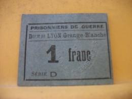 9040 - RARE BON MONNAIE. 69 DEPOT DE LYON GRANGE BLANCHE. PRISONNIERS DE GUERRE. 1 F - Buoni & Necessità