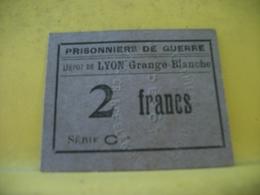 9042 - RARE BON MONNAIE. 69 DEPOT DE LYON GRANGE BLANCHE. PRISONNIERS DE GUERRE. 2 F - Buoni & Necessità