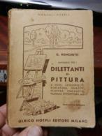 3) MANUALE HOEPLI DILETTANTI DI PITTURA RONCHETTI 1945 BUONE CONDIZIONI - Arte, Architettura