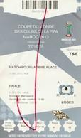 Maroc. Football. 2013. Coupe Du Monde Des Clubs FIFA  Par Toyota. Billet De Match Pour La 3ème Place. Marrakech. Loges. - Otros