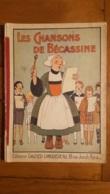 RARE LES CHANSONS DE BECASSINE EDITIONS GAUTIER LANGUEREAU 1927 32 PAGES EN PARFAIT ETAT VOIR DESCRIPTION - Bécassine