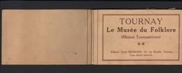 TOURNAY / LE MUSEE DU FOLKLORE / PETIT LIVRET AVEC 7 CARTES POSTALES / LIVRET DEMENBRE !!! - Tournai