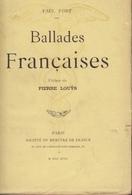Ballades Françaises, De Paul Fort. Envoi De L'auteur à Catulle Mendès. - Livres Dédicacés