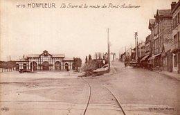 Dept 14,Calvados,Cpa Honfleur,La Gare Et La Route De Pont-Aude - Honfleur