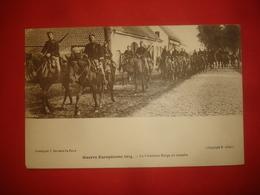 N°0826. WW1. GUERRE EUROPEENNE 1914. LA CAVALERIE BELGE EN MARCHE. - Guerre 1914-18