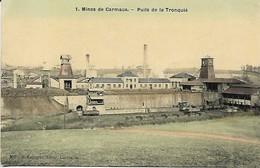 CARMAUX MINES PUITS DE LA TRONQUIE - Carmaux