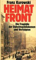 Heimatfront - Die Tragödie Der Daheimgebliebenen Und Verfolgten - Bücher