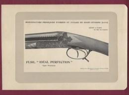 300120 - CHASSE PHOTOGRAVURE 1907 Manufacture Armes Et Cycles De SAINT ETIENNE Loire - FUSIL IDEAL PERFECTION Fermé - Sports
