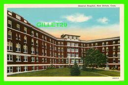 NEW BRITAIN, CT - GENERAL HOSPITAL - TRAVEL IN 1952 -  C. T. AMERICAN ART - - New Britain