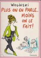PLUS ON EN PARLE...MOINS ON LE FAIT, Wolinski - Wolinski