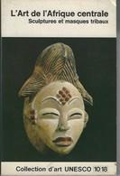 Livre L'art De L'Afrique Centrale, Sculptures Et Masques Tribaux - William Fagg - African Art