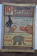 Collection Tom Pouce-Gugusse A La Chasse Par Benjamin Rabier-histoire De L'elephant Sa Queue Et Sa Trompe Par L.Clareti - Libros, Revistas, Cómics