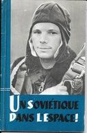 Livre Aviation: Un Soviétique Dans L'Espace - La Vie De Youri Gagarine (Pilote Spoutnik Vostok) - Aerei