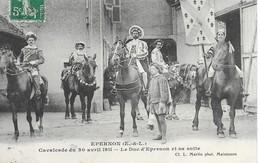 Epernon  Calvalcade Du 30 Avril 1911  Le Duc D Epernon Et Sa Suite - Epernon