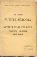 Livre Collection Robert Damilaville: Très Belles Faïences Anciennes, Meubles Et Objets D'Art, Peintures... Rouen 1932 - Arte