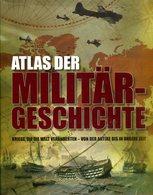 Atlas Der Militärgeschichte - Kriege, Die Die Welt Veränderten - Von Der Antike Bis In Unsere Zeit - Bücher