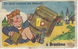 24 ( Dordogne ) - Je Suis Arrivé En Beauté ...... A BRANTOME ( Carte A Systeme ) - Brantome