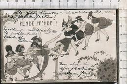 Pende...? Pende...! Cartolina Umoristica,antica Opaca 1916-ATTENZIONE In Condizioni ACCETTABILE Vedi Foto--------(5274E) - Humor