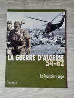 LA GUERRE D'ALGERIE 54-62. LA TOUSSAINT ROUGE. 22X30CM. 80 PAGES. NOMBREUSES PHOTOS. - Books
