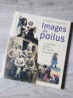 IMAGES DE POILUES. LA GRANDE GUERRE EN CARTES POSTALES. FRANCOIS PAIRAULT. 145 PAGES. 25X30CM. - Books