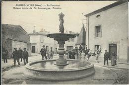 GARD : Aigues Vives, La Fontaine, Maison Natale De Mr Doumergue, Ministre, Belle Animation... - Aigues-Vives