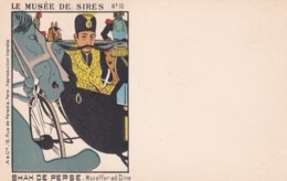 Politique Le Musée De Sires N°10 Le Shah De Perse- Mozaffer-ed-Dine  (lot Pat 101) - Personnages
