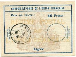ALGERIE COUPON-REPONSE DE L'UNION FRANCAISE DE 16 FRANCS AVEC OBLITERATION BLIDA 16-1-1953 ALGER - Algeria (1924-1962)