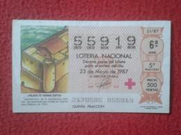 SPAIN ESPAGNE DÉCIMO DE LOTERÍA NACIONAL NATIONAL LOTTERY 1987 PALACIO HERNÁN CORTÉS CUERNAVACA MÉXICO MÉJICO RED CROSS - Billetes De Lotería