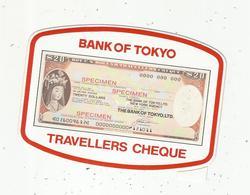 Autocollant , BANK OF TOKYO , TRAVELLERS CHEQUE , Billet 20 $ - Aufkleber
