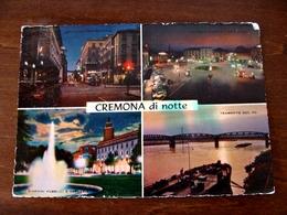 (FG.B56) CREMONA Di Notte - VEDUTE VEDUTINE - Cremona