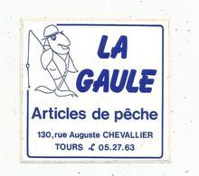 Autocollant , LA GAULE , Articles De Pêche , TOURS - Aufkleber
