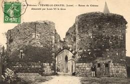 LOIRET - Près De PITHIVIERS - YEVRE-le-CHATEL - Château Démantelé Par Louis VI Le Gros - Pithiviers
