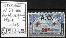 [841553]TB//**/Mnh-Ruanda-Urundi 1918 - N° 39-VAR, Dentelure Gauche Bleue - 1916-22: Mint/hinged