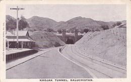 KHOJAK TUNNEL, BALUCHISTAN. PAKISTAN CARTE POSTALE CPA CIRCA 1928, NON CIRCULEE -LILHU - Pakistan