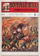 EO BUFFALO BILL N* 62 - LA CHERCHEUSE D, OR DU VAL DE PERCHIDO  -  LE HEROS DU FAR-WEST -  EDITION ATLAS. - Aventure