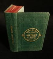 ( Guide Touristique Travel Guide ) GUIDES DIAMANT DAUPHINE Et SAVOIE Adolphe JOANNE 1878 - Géographie