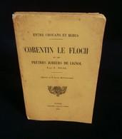 ( Bretagne Morbihan Chouannerie ) CORENTIN LE FLOCH Et Les PRÊTRES JUREURS DE LIGNOL NICOL 1910 - Histoire
