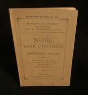 ( Christianisme Pithiviers ) NOËL DANS L'HISTOIRE Ou EPHEMERIDES DE NOËL  Mgr CHABOT 1910 - Religión