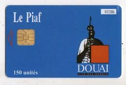 PIAF FRANCE DOUAI Ref Passion PIAF 59500-16 150 U ORGA 3 Date 12/05 Tirage 2000 Ex - Francia