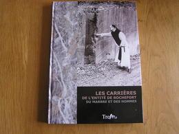 LES CARRIERES DE PIERRE DANS L' ENTITE DE ROCHEFORT Régionalisme Carrière Tailleur Technique Marbre Humain Saint Hubert - Culture