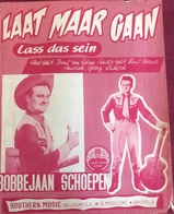 (103) Partituur - Partition - Laat Maar Gaan - Lass Das Sein - Bobbejaan Schoepen - Partitions Musicales Anciennes