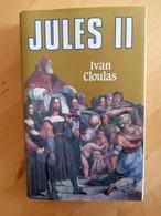 Jules II - Ivan Cloulas - History