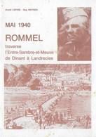 Mai 1940. Rommel Traverse L'Entre-Sambre-et-Meuse De Dinant à Landrecies. Bouvignes, Houx, Sommière, Flavion... - Culture