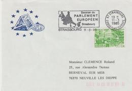 """Service                    """" STRASBOURG SESSION Du PARLEMENT EUROPÉEN """"  FLAMME Et Cachet Temporaire 11/Mars 1985 - Lettres & Documents"""