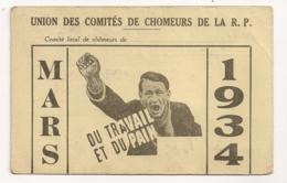 1934  UNION DES COMITES DE CHOMEURS DE LA RP  / DU TRAVAIL ET DU PAIN /  IMPRIMERIE LA COOTYPOGRAPHIE COURBEVOIE B2173 - Documenti Storici