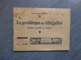 Le Problème De L'illégalité, Con Seils Au Militant, Victor Serge, Vers 1934,  RARE ; L05 - 1901-1940