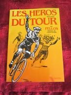 """1903-1953-Les Héros Du Tour De France Cyclisme .Illustrations PELLOS-PF/Louis Nucéra""""Quintette""""1984.In-4 Broché,Vélo - Sport"""